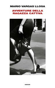 Avventure della ragazza cattiva - Mario Vargas Llosa - copertina