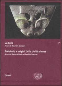Libro La Cina. Vol. 1: Preistoria e origini della civiltà cinese.
