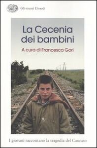 Libro La Cecenia dei bambini. I giovani raccontano la tragedia del Caucaso