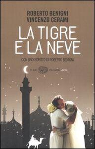 Foto Cover di La tigre e la neve, Libro di Roberto Benigni,Vincenzo Cerami, edito da Einaudi