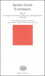 Libro Il seminario. Libro II. L'io nella teoria di Freud e nella tecnica della psicanalisi (1954-1955) Jacques Lacan