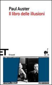 Foto Cover di Il libro delle illusioni, Libro di Paul Auster, edito da Einaudi