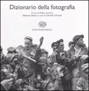 Libro Dizionario di fotografia. Ediz. illustrata
