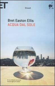 Acqua dal sole - Bret Easton Ellis - copertina
