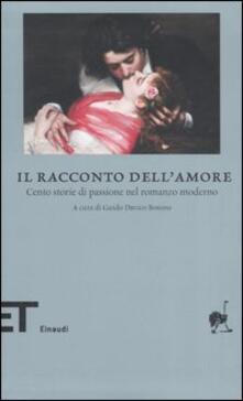 Camfeed.it Il racconto dell'amore. Cento storie di passione nel romanzo moderno Image