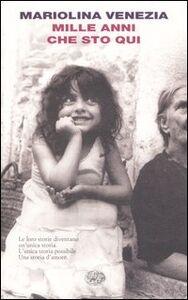 Foto Cover di Mille anni che sto qui, Libro di Mariolina Venezia, edito da Einaudi