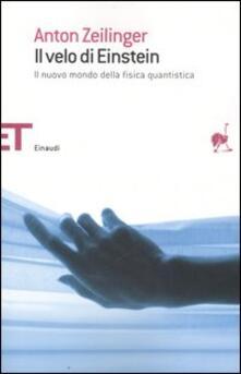 Il velo di Einstein. Il nuovo mondo della fisica quantistica - Anton Zeilinger - copertina