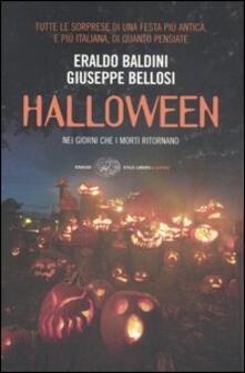 Halloween. Nei giorni che i morti ritornano - Eraldo Baldini,Giuseppe Bellosi - copertina