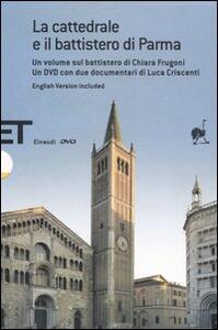 La cattedrale e il battistero di Parma. Guida a una lettura iconografica. Con DVD. Ediz. italiana e inglese - Chiara Frugoni - copertina