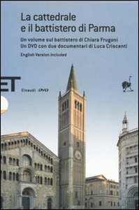 Libro La cattedrale e il battistero di Parma. Guida a una lettura iconografica. Con DVD. Ediz. italiana e inglese Chiara Frugoni