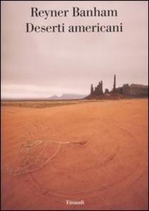 Libro Deserti americani Reyner Banham