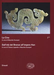 Foto Cover di La Cina. Vol. 1\2: Dall'età del bronzo all'impero Han., Libro di  edito da Einaudi