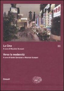 Foto Cover di La Cina. Vol. 3: Verso la modernità., Libro di  edito da Einaudi