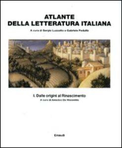 Libro Atlante della letteratura italiana. Vol. 1: Dalle origini al Rinascimento.