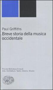 Libro Breve storia della musica occidentale Paul Griffiths