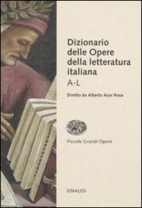 Libro Dizionario delle opere della letteratura italiana. Vol. 1: AL.