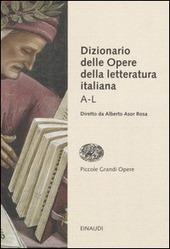 Dizionario delle opere della letteratura italiana. Vol. 1: A-L.