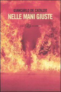 Foto Cover di Nelle mani giuste, Libro di Giancarlo De Cataldo, edito da Einaudi