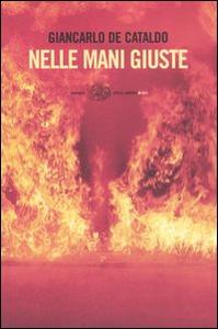 Libro Nelle mani giuste Giancarlo De Cataldo