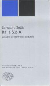 Libro Italia S.p.A. L'assalto del patrimonio culturale Salvatore Settis