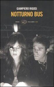 Foto Cover di Notturno bus, Libro di Giampiero Rigosi, edito da Einaudi