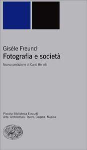 Libro Fotografia e società Gisèle Freund