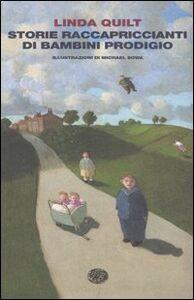 Libro Storie raccapriccianti di bambini prodigio Linda Quilt