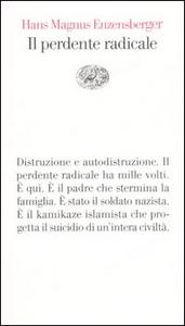 Libro Il perdente radicale Hans M. Enzensberger
