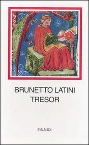 Foto Cover di Tresor. Testo francese a fronte, Libro di Brunetto Latini, edito da Einaudi
