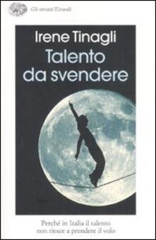 Fondazionesergioperlamusica.it Talento da svendere. Perché in Italia il talento non riesce a prendere il volo Image