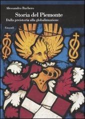 Storia del Piemonte. Dalla preistoria alla globalizzazione copertina
