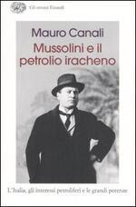Mussolini e il petrolio iracheno. L'Italia, gli interessi petroliferi e le grandi potenze