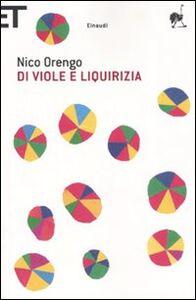 Libro Di viole e liquirizia Nico Orengo