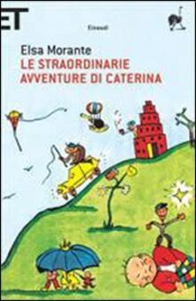 Le straordinarie avventure di Caterina. Ediz. illustrata.pdf