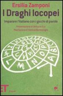 I draghi locopei. Imparare l'italiano con i giochi di parole - Ersilia Zamponi - copertina