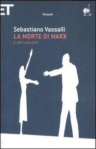 Libro La morte di Marx e altri racconti Sebastiano Vassalli