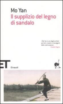 Il supplizio del legno di sandalo - Mo Yan - copertina