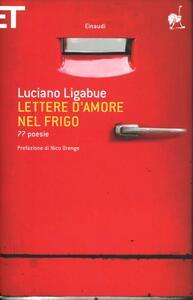 Lettere d'amore nel frigo. 77 poesie - Luciano Ligabue - copertina