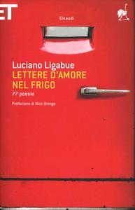 Libro Lettere d'amore nel frigo. 77 poesie Luciano Ligabue