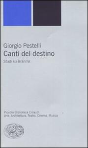 Canti sul destino. Studi su Brahms - Giorgio Pestelli - copertina
