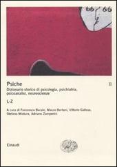 La psiche. Dizionario storico di psicologia, psichiatria, psicoanalisi, neuroscienze. Vol. 2: L-Z.