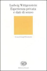 Foto Cover di Esperienza privata e dati di senso, Libro di Ludwig Wittgenstein, edito da Einaudi