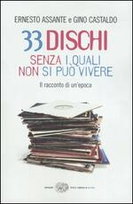 33 dischi senza i quali non si può vivere. Il racconto di un'epoca