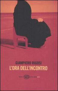 L' ora dell'incontro - Giampiero Rigosi - copertina