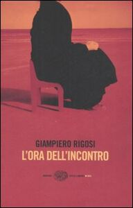Libro L' ora dell'incontro Giampiero Rigosi