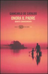Libro Onora il padre. Quarto comandamento Giancarlo De Cataldo