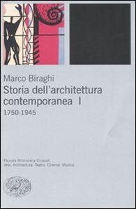 Foto Cover di Storia dell'architettura contemporanea. Vol. 1: 1750-1945., Libro di Marco Biraghi, edito da Einaudi