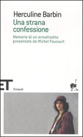 Una strana confessione. Memorie di un ermafrodito presentate da Michel Foucault