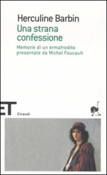 Una strana confessione. Memorie di un ermafrodito presentate da Michel Foucault.pdf