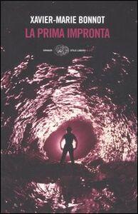 Foto Cover di La prima impronta, Libro di Xavier-Marie Bonnot, edito da Einaudi